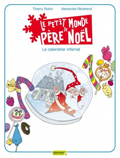 Le petit monde de Père Noël - Le calendrier infernal