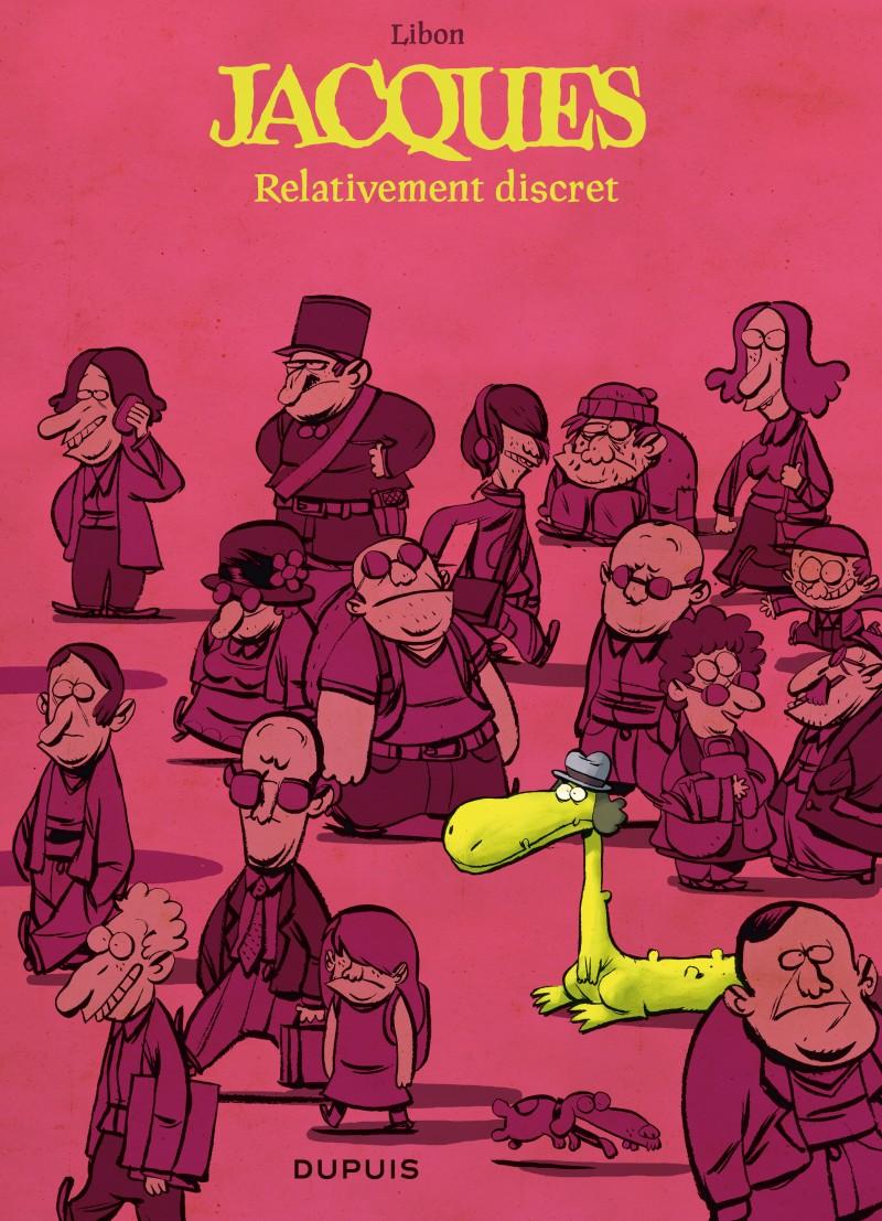 Jacques le petit lézard géant - tome 3 - Relativement discret