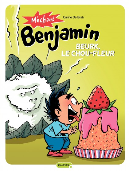 Méchant Benjamin - Beurk, le chou-fleur