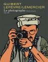 Le Photographe - L'Intégrale - Le photographe nouvelle intégrale (édition spéciale)