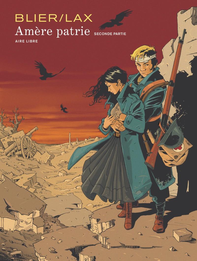 Amère Patrie (Bitter Homeland) - tome 2 - Amère patrie - seconde partie