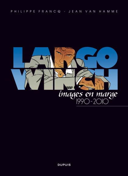 Largo Winch Artbook  - Largo Winch, images en marge