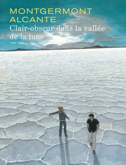 Light Darkness in the Valley of the Moon - Clair-obscur dans la vallée de la lune