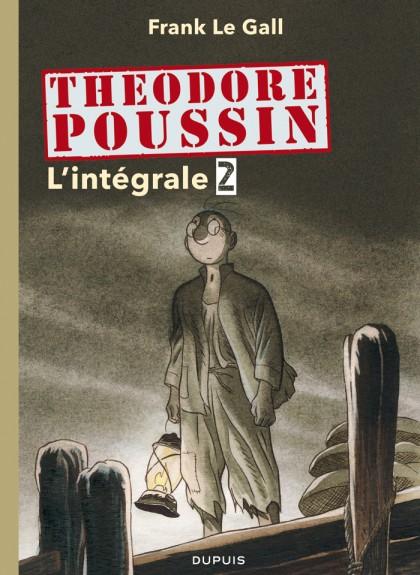 Théodore Poussin - L'Intégrale - Théodore Poussin - L'intégrale - Tome 2