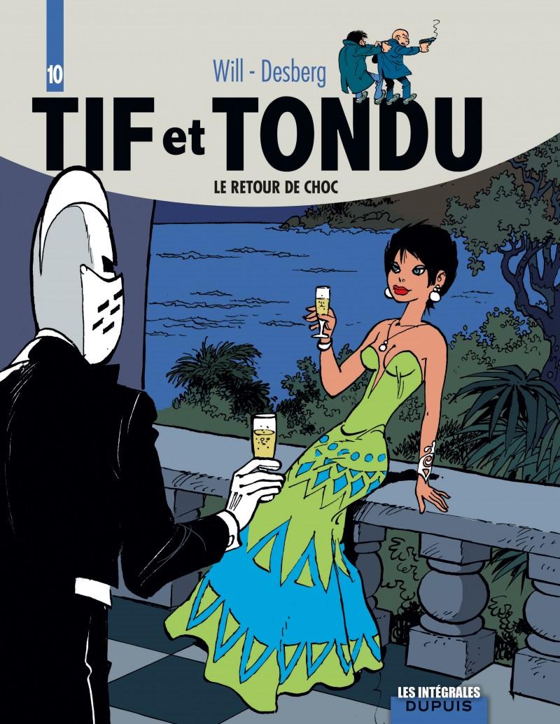 Tif et Tondu - L'intégrale - tome 10 - Le retour de Choc