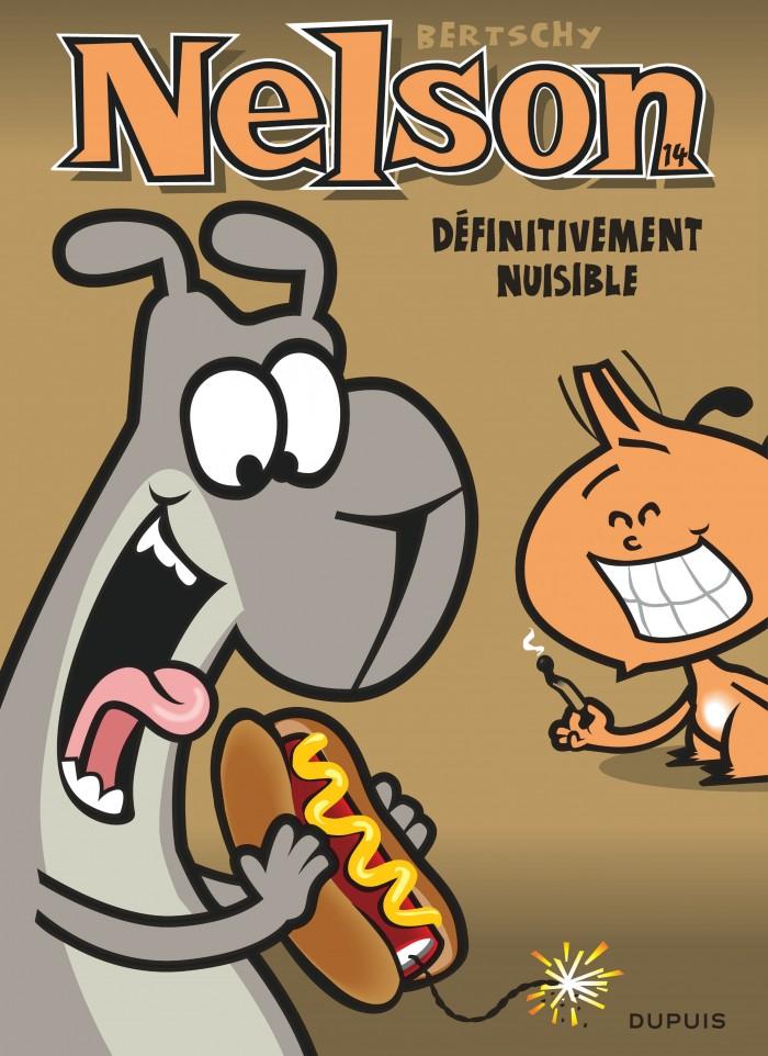 Definitivement Nuisible Tome 14 De La Serie De Bande Dessinee Nelson De Bertschy Editions Dupuis