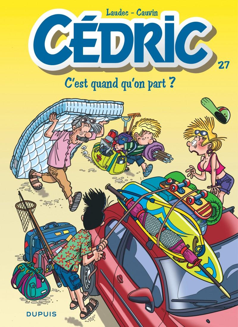 Cédric - tome 27 - C'est quand qu'on part ?