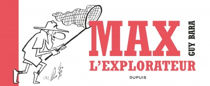 Max l'explorateur - Max l'explorateur