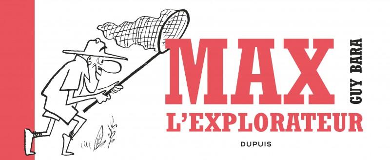 Max l'explorateur - Max l'explorateur