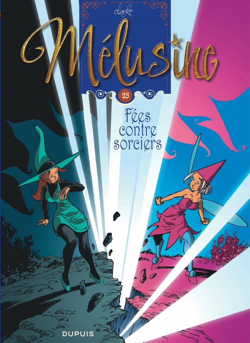 Mélusine - tome 23 - Fées contre sorciers