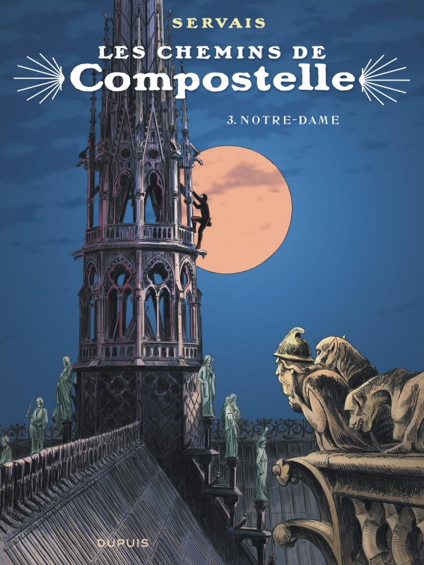 Notre-Dame, tome 3 de la série de BD Les chemins de Compostelle, de Servais  - - Éditions Dupuis