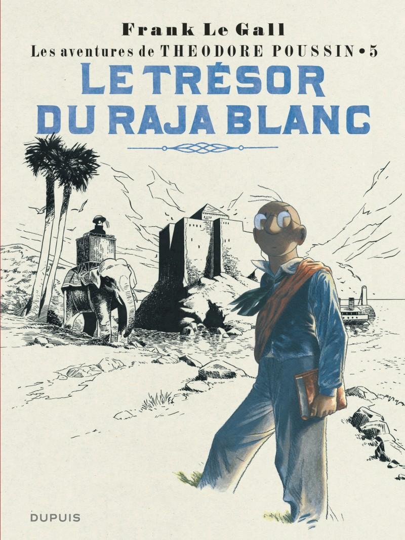 Théodore Poussin - tome 5 - Le Trésor du Raja blanc