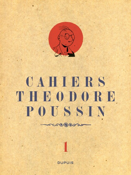 Théodore Poussin - Cahiers - Théodore Poussin - Cahiers, Tome 1/4