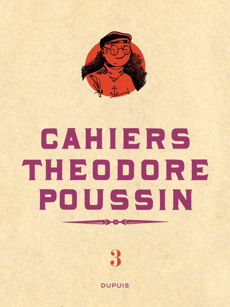 Théodore Poussin - Cahiers - tome 3 - Théodore Poussin - Cahiers, Tome 3/4