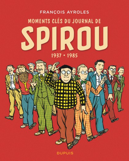 Moments clés du Journal de Spirou - Moments clés du Journal de Spirou