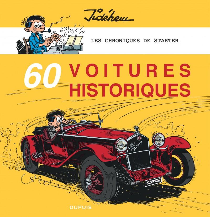 Les chroniques de Starter - tome 5 - 60 voitures historiques