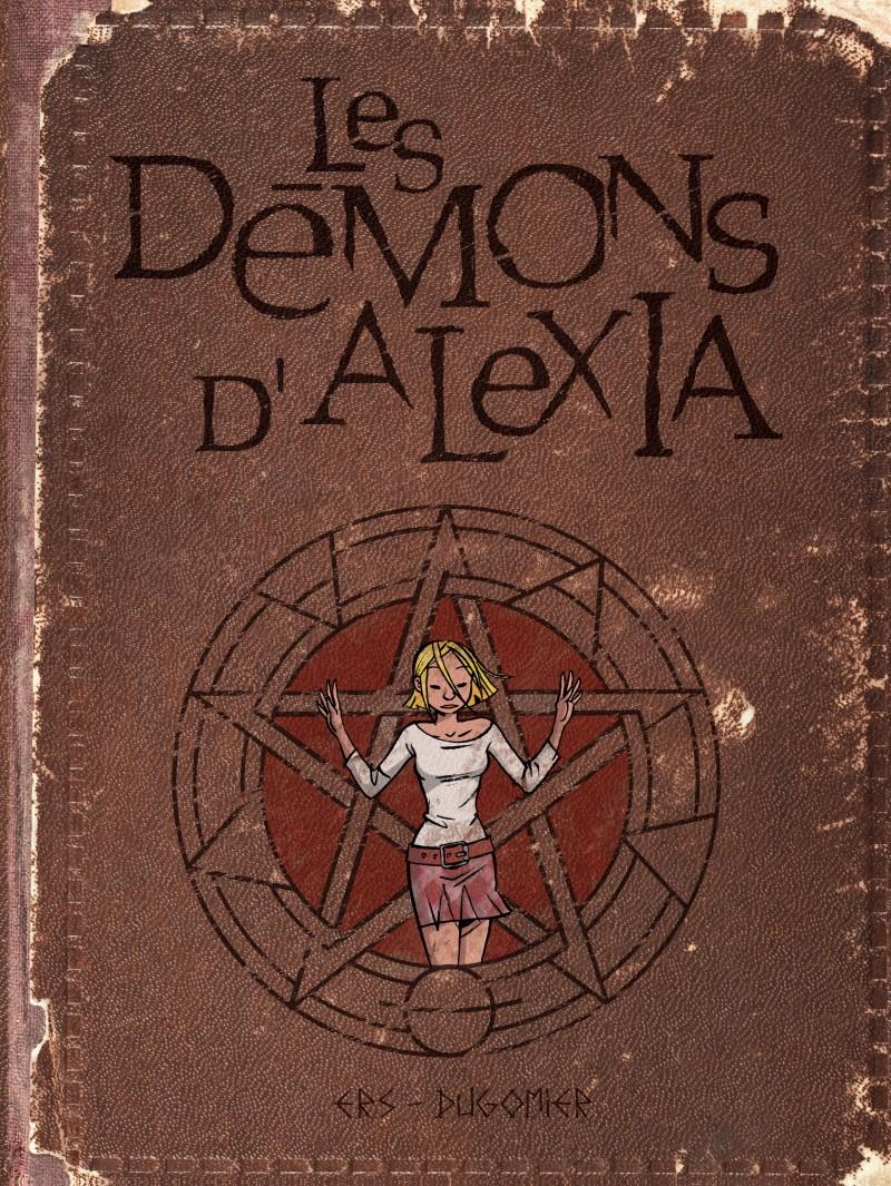 Les démons d'Alexia - L'intégrale - tome 1 - Les démons d'Alexia - L'intégrale (tomes 1 à 4)
