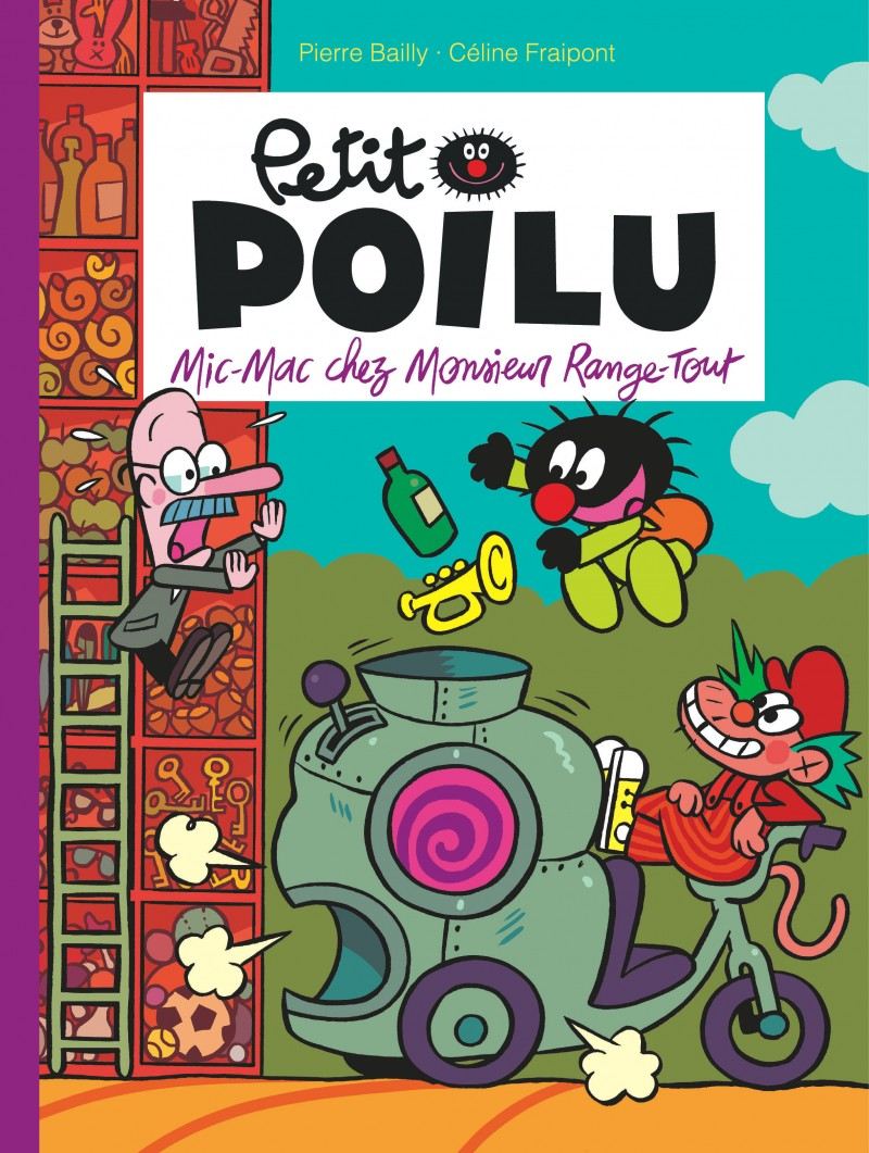 Petit Poilu - tome 22 - Mic-Mac chez Monsieur Range-Tout