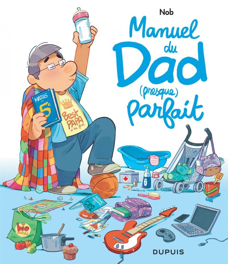 Manuel du Dad (presque) parfait - Manuel du Dad (presque) parfait