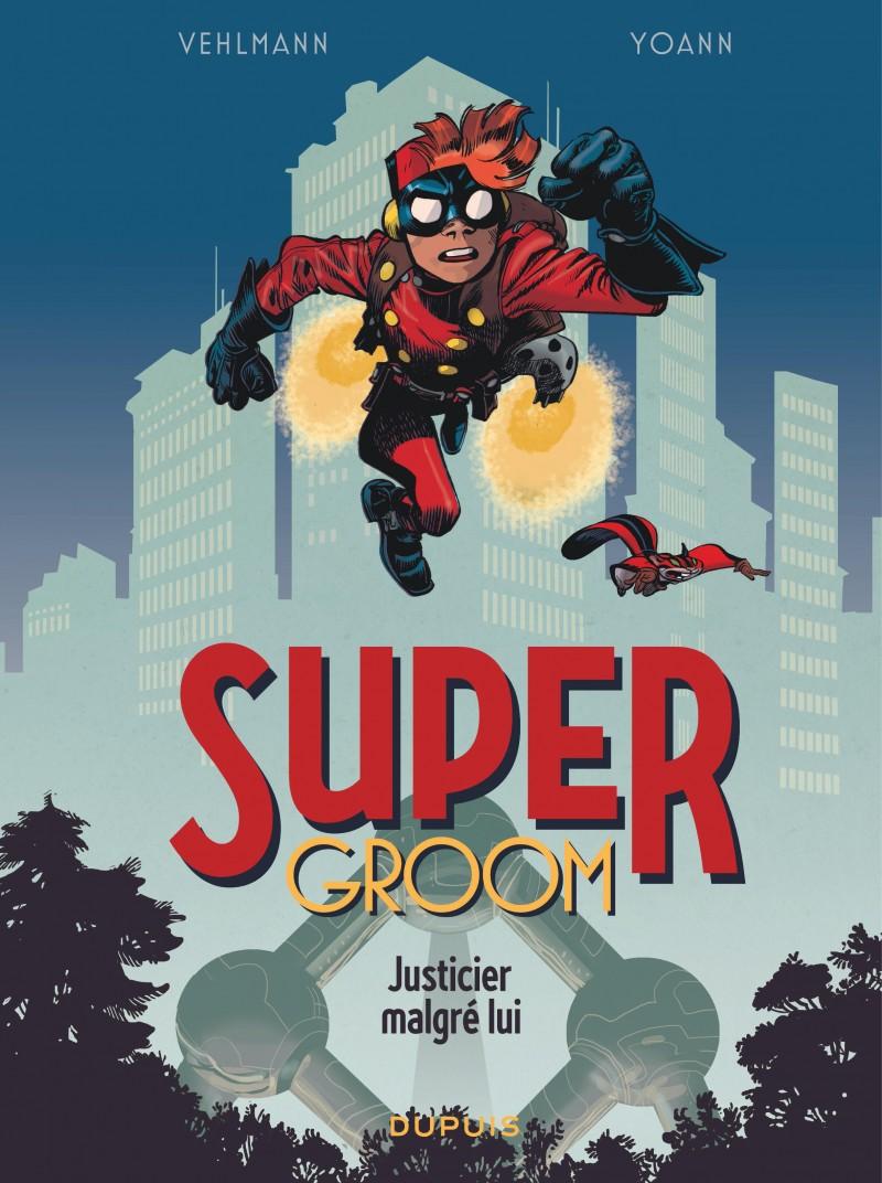 SuperGroom - tome 1 - Justicier malgré lui