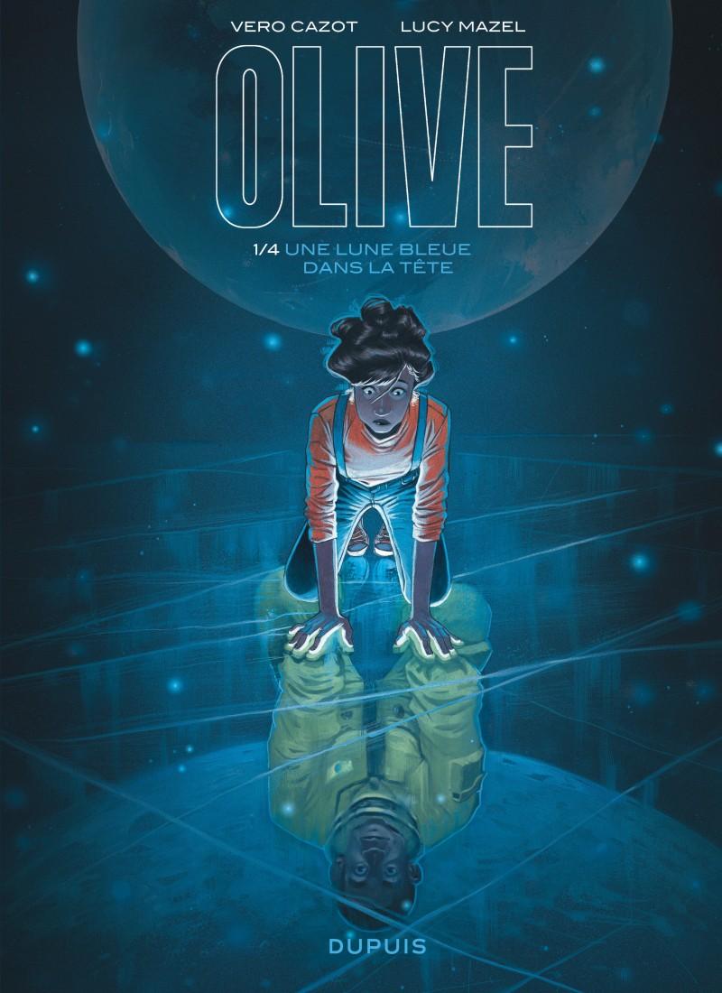 Olive - tome 1 - Une lune bleue dans la tête