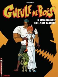 cover-comics-gueule-de-bois-tome-3-la-mtamorphose-d-8217-allluia-carabine