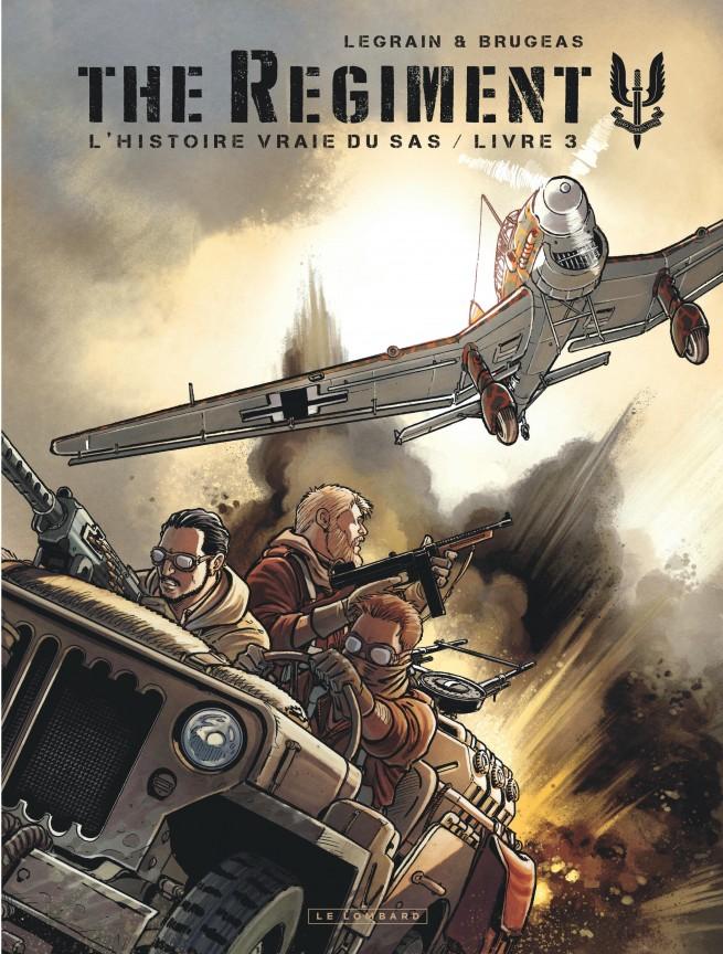 The Regiment L Histoire Vraie Du Sas Tome 3 Livre 3