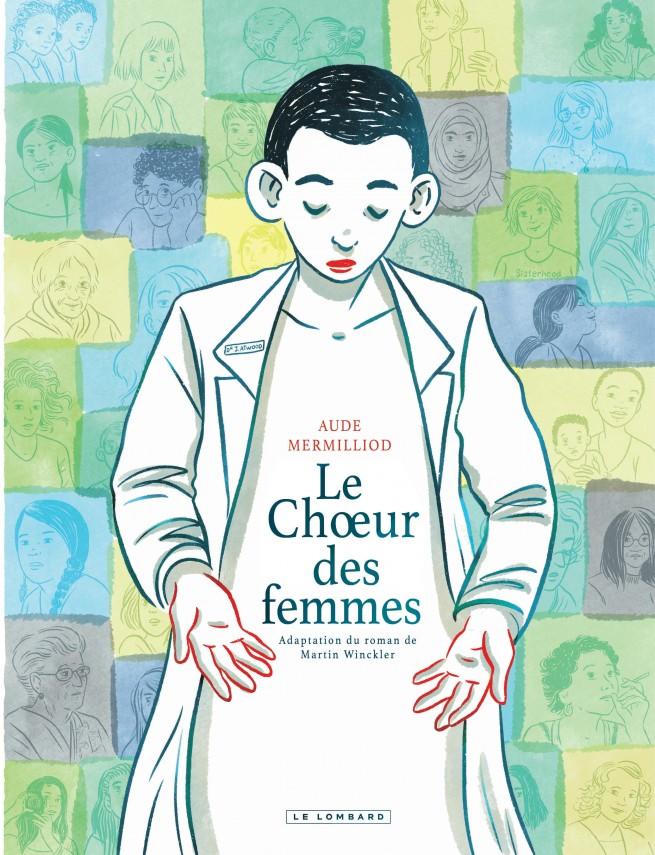 Le Choeur des femmes Le Choeur des femmes — Éditions Le Lombard
