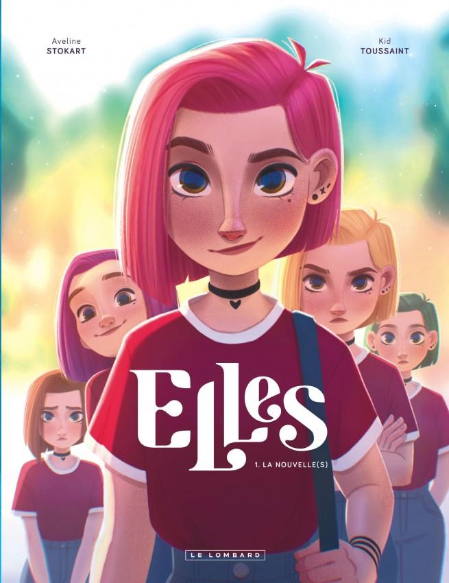Elles, Tome 1 : La nouvelle(s) — Éditions Le Lombard