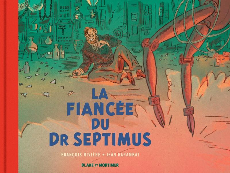 blake-mortimer-hors-serie-tome-11-la-fiancee-du-dr-septimus-collection-le-nouveau-chapitre