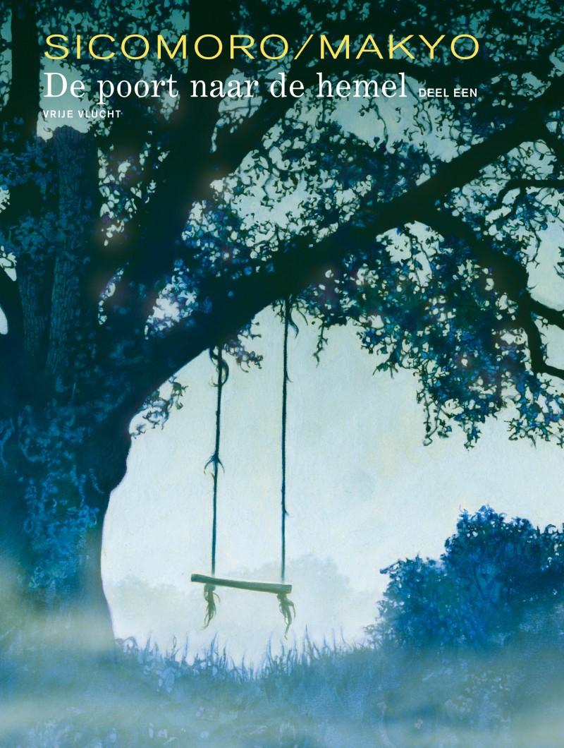 Poort naar de hemel, de - tome 1 - De poort naar de hemel - deel 1