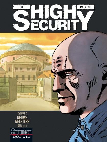 High security - Nieuwe meesters - deel 1/2
