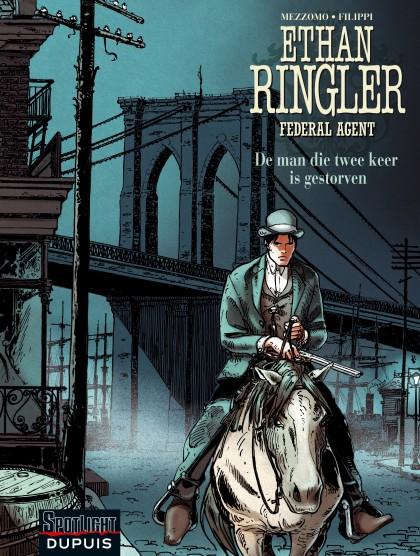 Ethan Ringler, Federal Agent - De man die twee keer gestorven is