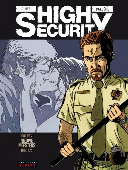 High security - Nieuwe meesters - deel 2/2