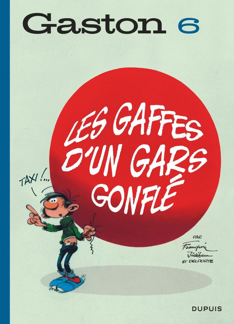 Gaston (Edition 2018) - tome 6 - Les gaffes d'un gars gonflé