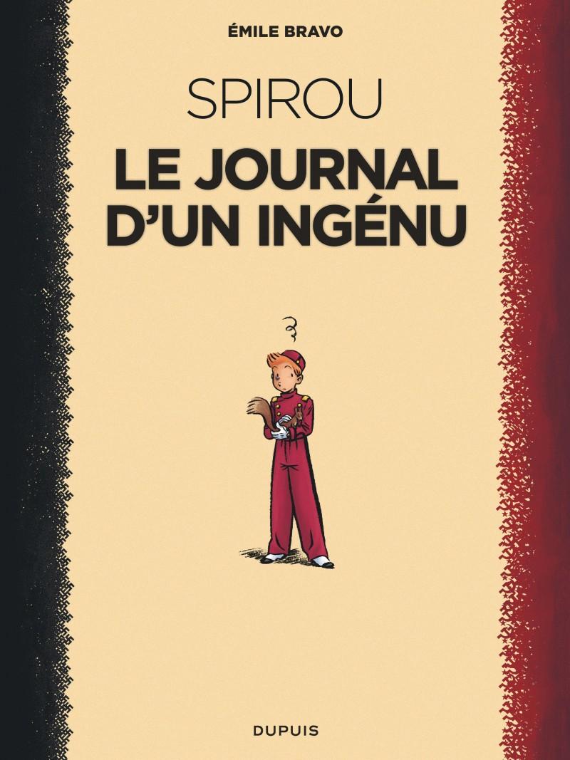 Le Spirou d'Emile Bravo - tome 1 - Le journal d'un ingénu (réédition 2018)