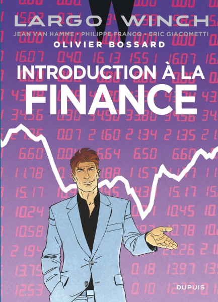 Largo Winch - Introduction à la finance - Largo Winch - Introduction à la finance