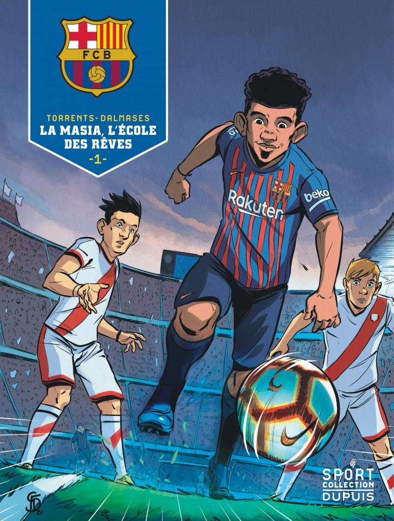 FC Barcelona - tome 1 - La Masia, l'école des rêves