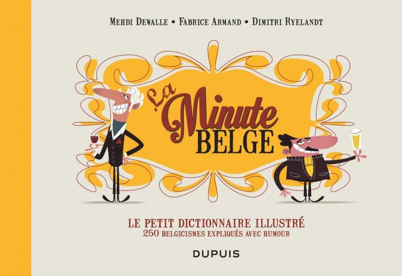 Le petit dictionnaire illustré de La Minute belge - Le petit dictionnaire illustré de La Minute belge