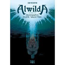 Album Alwilda Naissance d'une Walkyrie (french Edition)