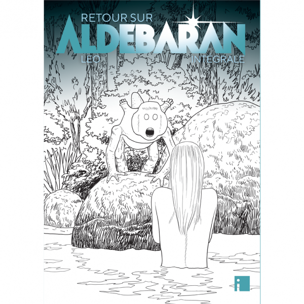 Intégrale luxe Retour sur Aldébaran