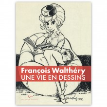 Album Une vie en dessins : François Walthéry (french Edition)