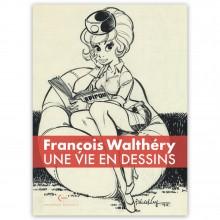 Livre François Walthéry Une vie en dessins