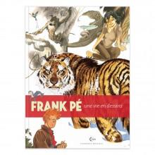 Une vie en dessins - Frank Pé