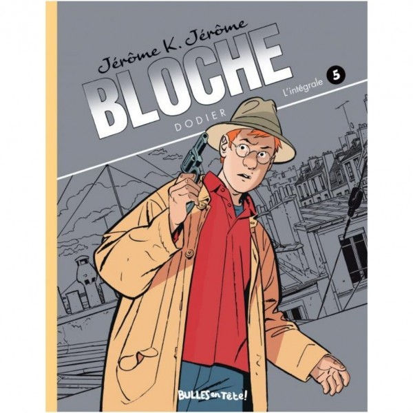 JÉRÔME K. JÉRÔME BLOCHE - INTÉGRALE DE LUXE VOLUME 5 (T. 13 À 15)
