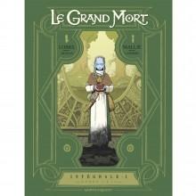 Intégrale vol.1 Le Grand Mort (tomes 1 à 4)
