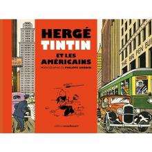 Livre Hergé, Tintin et les Américains, monographie de Philippe Goddin