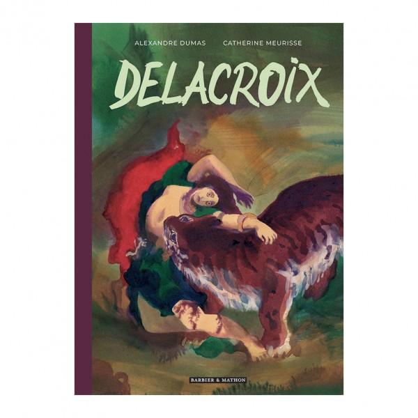 Deluxe album Catherine Meurisse Delacroix (french Edition)