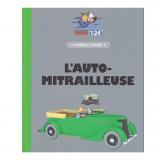 Les Véhicules de Tintin au 1/24 : L'auto-mitrailleuse de l'oreille cassée